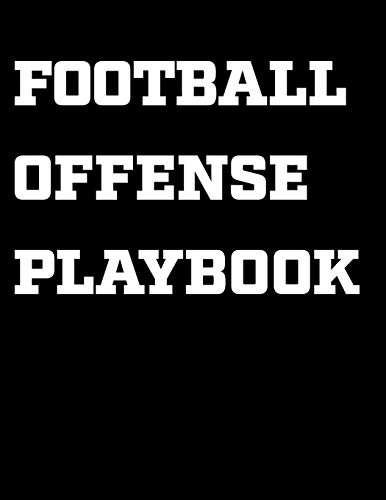 Football Offense Playbook: Coaching Notebook, Blank Field Pages, Undated Calendar, Game Statistics, Roster