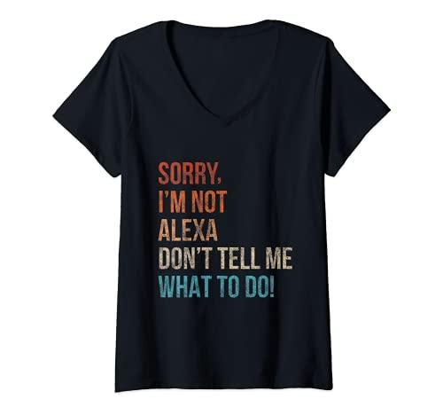 Mujer Lo siento, no soy Alexa No me digas qué hacer divertido sarcástico Camiseta Cuello V