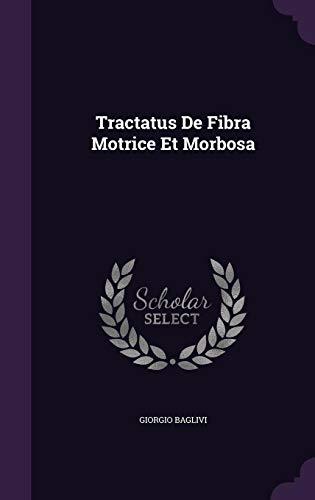 Tractatus de Fibra Motrice Et Morbosa