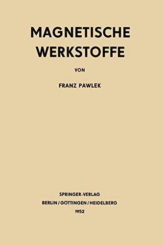 Magnetische Werkstoffe (Reine und angewandte Metallkunde in Einzeldarstellungen) (German Edition) (Reine und angewandte Metallkunde in Einzeldarstellungen, 11, Band 11)