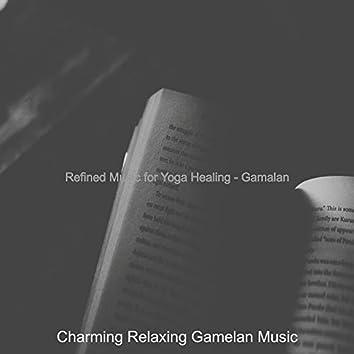 Refined Music for Yoga Healing - Gamalan