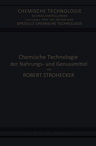 Chemische Technologie der Nahrungs- und Genussmittel (Chemische Technologie in Einzeldarstellungen)