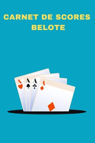 Carnet de Scores Belote: Livre pour noter le score de vos parties de Belote | Carnet avec tableaux à remplir | 100 pages
