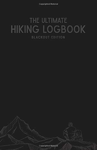 The Ultimate Hiking Logbook : Blackout Edition: A Hiker's Simple Utilitarian Approach to Logging  California