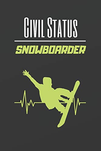 CIVIL STATUS SNOWBOARDER: BLANK LINED NOTEBOOK. JOURNAL. PERSONAL DIARY. CREATIVE GIFT FOR SNOWBOARD LOVERS. BIRTHDAY PRESENT.