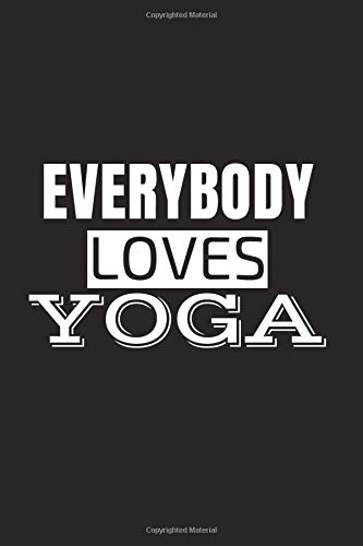 Everybody Loves Yoga: Yoga Notebook - great gift for yoga lovers.