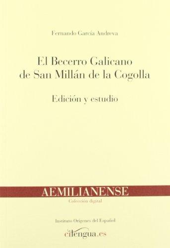 El Becerro Galicano de San Millán de la Cogolla: Edición y estudio (Aemilianense (Instituto Orígenes del Español))