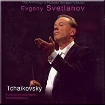 Anthology of Russian Symphony Music - Tchaikovsky - Festival Coronation March, Manfred Symphony - Evgeny Svetlanov