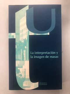 La interpretacion y la imagen de masas