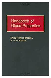Hand Book Of Glass Properties By Bansal
