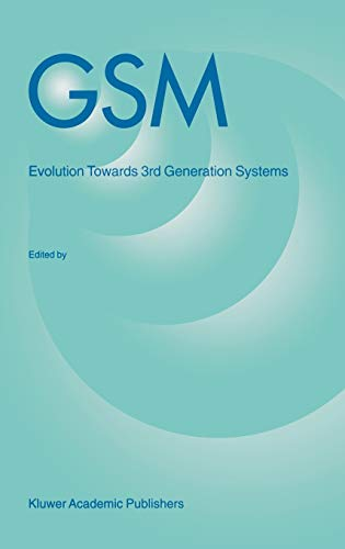 GSM: Evolution towards 3rd Generation Systems