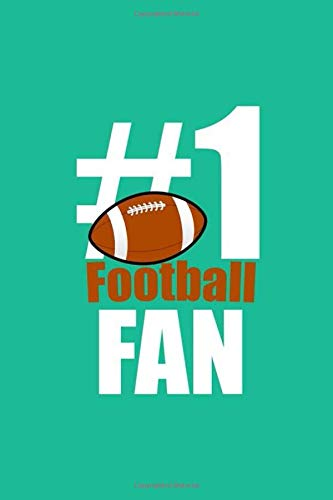 Number 1 Football Fan: Basketball journals And  Notebook ,120 Page , 6*9 Dimensions, High-Resolution Design Will Not Fade