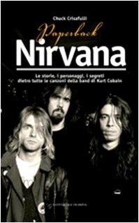 Paperback Nirvana. Le storie, i personaggi, i segreti dietro tutte le canzoni dell band di Kurt Cobain