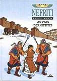 Nefriti t04 au pays des hittites