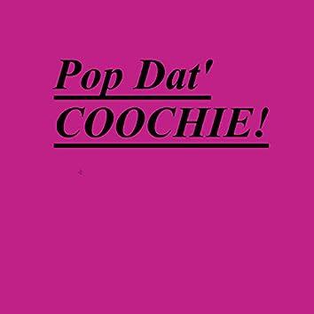 Pop Dat Coochie (Un-Mastered)