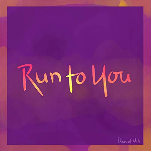 Run To You