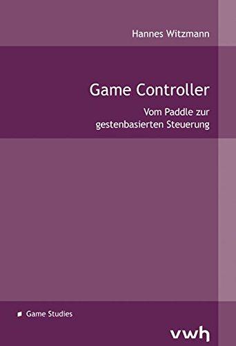 Game Controller: Vom Paddle zur gestenbasierten Steuerung