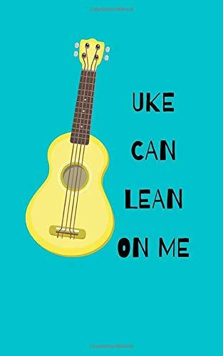 UKE CAN LEAN ON ME: Ukulele Tabs Tablature Music Notebook Sheets Gift for Men Women Musical Students; Green Color with Ukulel Design