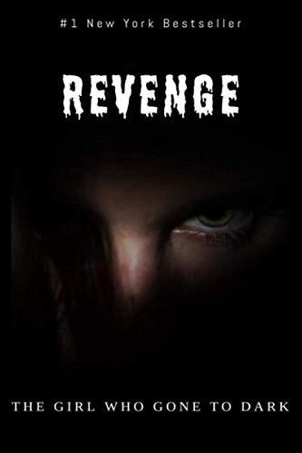Paperback - REVENGE: THE GIRL WHO GONE TO DARK