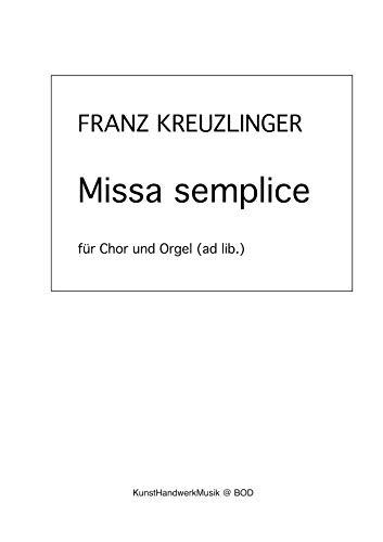 Missa semplice: für Chor und Orgel (ad lib.)