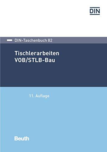 Tischlerarbeiten VOB/STLB-Bau: VOB Teil C: ATV DIN 18299, ATV DIN 18355 (DIN-Taschenbuch)