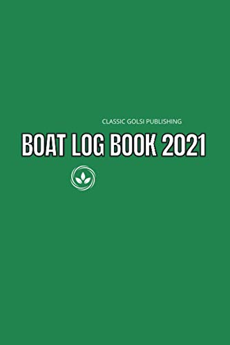 Boat log book 2021: Navigation Notebook and Tracker, DIARY, Record Keeper, Expenses and Maintenance, But Did We Sink? Pocket Planner, Size 6