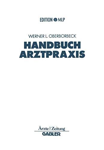 Handbuch Arztpraxis: Niederlassung - Finanzierung - Absicherung (Edition MLP)