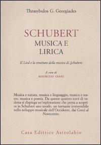 Schubert. Musica e lirica. Il Lied e la struttura della musica di Schubert