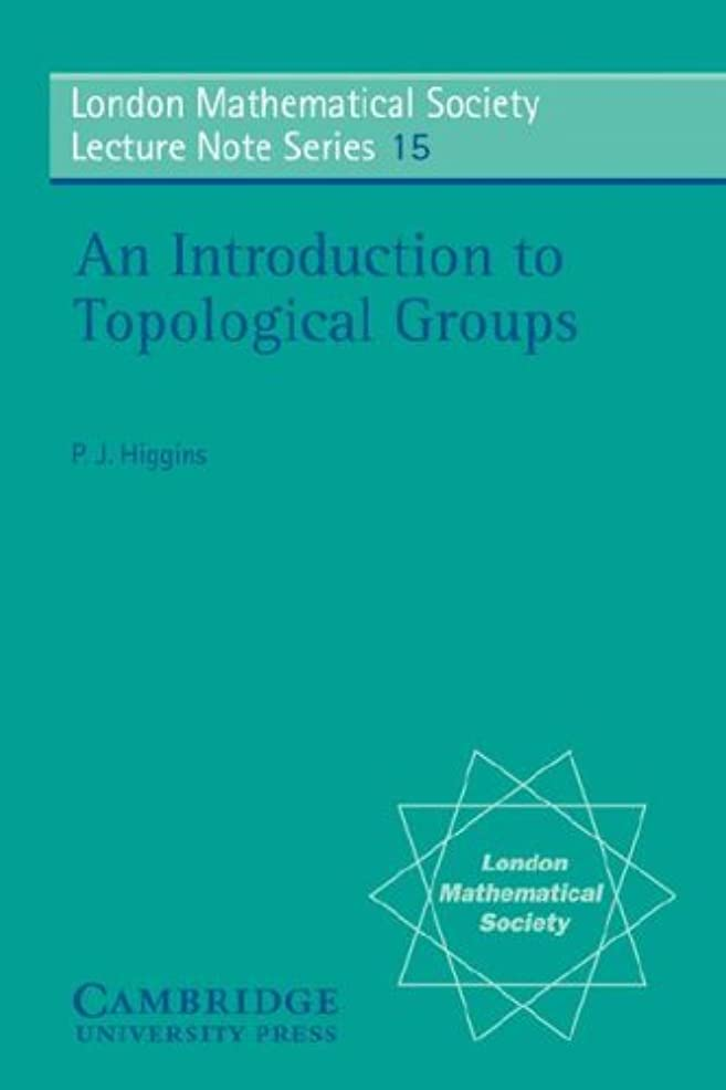 ソース温度知的LMS: 15 An Intro to Topological Groups (London Mathematical Society Lecture Note Series)