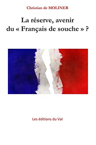 La réserve, avenir du Français de Souche ?: Les éditions du Val