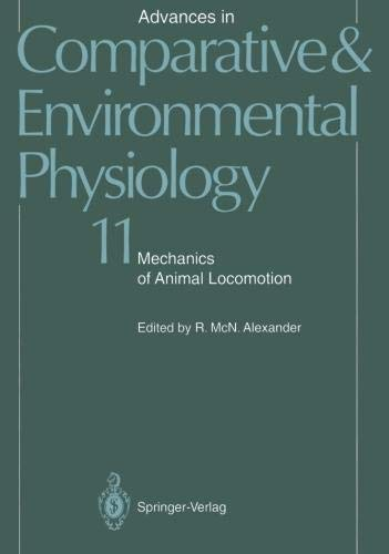 Mechanics of Animal Locomotion (Advances in Comparative and Environmental Physiology) (Advances in Comparative and Environmental Physiology (11), Band 11)