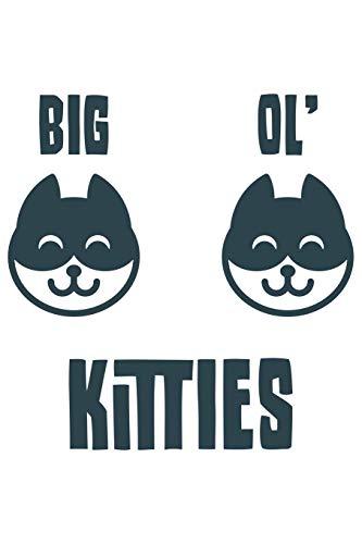 Big   Ol\'   Kitties: Katze Katzenmama Katzenliebhaber Dina5 Gepunktet Notizbuch Punkteraster Malheft Tagebuch Planer Notizblock Kladde Journal Strazze