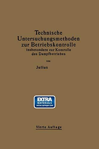 Technische Untersuchungsmethoden zur Betriebskontrolle insbesondere zur Kontrolle des Dampfbetriebes: Zugleich ein Leitfaden für die Übungen in den Maschinenbaulaboratorien technischer Lehranstalten