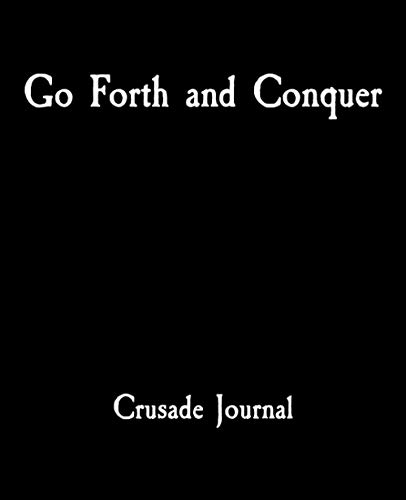Go Forth and Conquer Crusade Journal: A War Gamer Army Battle Planner Book for Warhammer