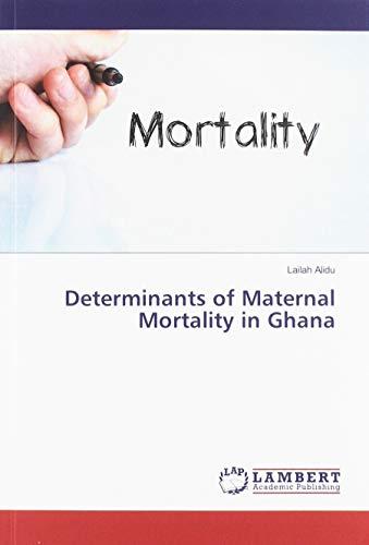 Determinants of Maternal Mortality in Ghana
