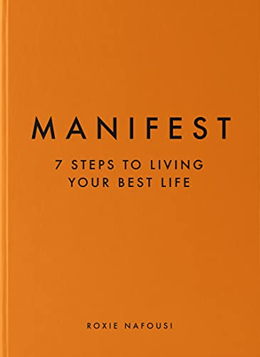 Manifest: 7 Steps to Living Your Best Life
