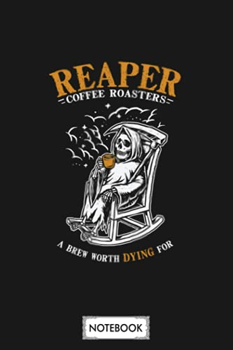 Reaper Coffee Roasters Notebook: Journal, Matte Finish Cover, 6x9 120 Pages, Diary, Planner, Lined College Ruled Paper
