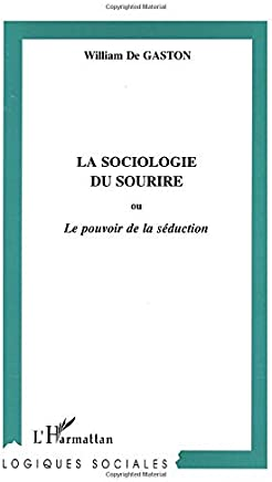 La sociologie du surire ou Le pouvoir de la séduction