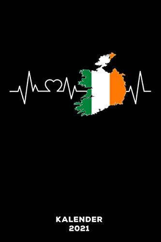 Irland Herzschlag: Kalender 2021 und Jahresplaner von Januar bis Dezember mit Ferien, Feiertagen und Monatsübersicht | Organizer, Taschenkalender und Organizer für 1 Jahr