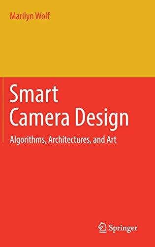 Smart Camera Design: Algorithms, Architectures, and Art