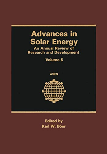 Advances in Solar Energy: An Annual Review Of Research And Development (Advances in Solar Energy (5))