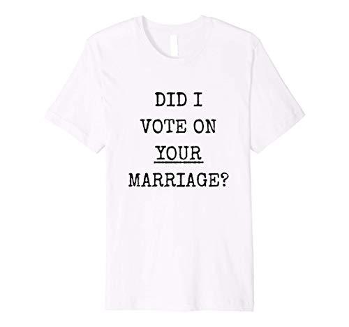Gay Marriage, Funny Political, Gay Rights, Gay Pride, Humor Premium T-Shirt