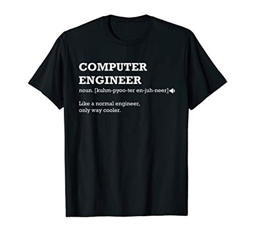 Computer Engineer Shirt, Gift Idea for Computer Engineer