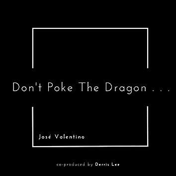 Don't Poke The Dragon