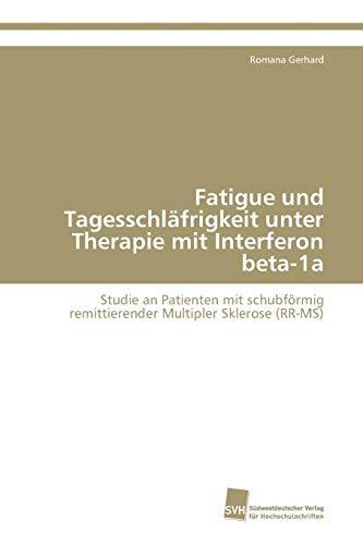 Fatigue und Tagesschläfrigkeit unter Therapie mit Interferon beta-1a: Studie an Patienten mit schubförmig remittierender Multipler Sklerose (RR-MS)