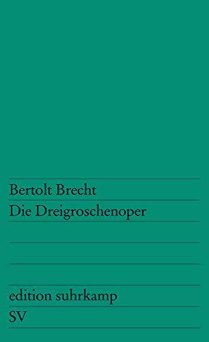 Die Dreigroschenoper: Nach John Gays »The Beggar's Opera« (edition suhrkamp)