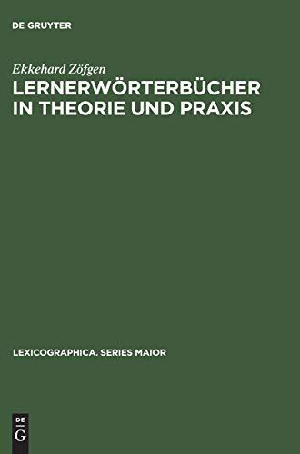 Lernerwörterbücher in Theorie und Praxis: Ein Beitrag zur Metalexikographie mit besonderer Berücksichtigung des Französischen (Lexicographica. Series Maior, Band 59)