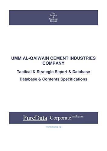 UMM AL-QAIWAIN CEMENT INDUSTRIES COMPANY: Tactical & Strategic Database Specifications - Kuwait perspectives (Tactical & Strategic - Kuwait Book 42076)
