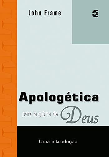 Apologética Para a Glória de Deus.