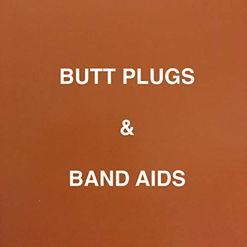 Butt Plugs and Band Aids [Explicit]